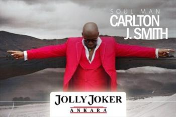 Soul Man Carlton J. Smith 8 Ekim'de Jolly Joker Ankara'da, Bilet 17 TL
