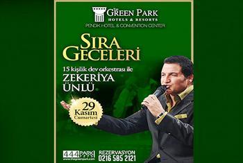 29 Kas�m Cumartesi gecesi Zekeriya �nl� ve 15 Ki�ilik Dev Orkestras� ile birlikte The Green Park Pendik Hotel'de unutulmaz bir S�ra Gecesi keyfi...