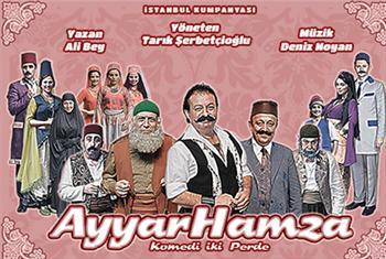 �stanbul Kumpanyas�'ndan E�lenceli ve M�zikli Ayyar Hamza 'Adl� Tiyatro Oyununa Biletler 40 TL Yerine 14,90 TL!