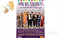 Tiyatro Dünyası Oyuncuları'dan Yepyeni Bir Komedi BİR BU EKSİKTİ Tiyatro Oyun Bileti 35 TL yerine 21 TL