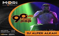 Mori Performance'ta 19 Nisan'da DJ Alper Alkan ile 90'lar Türkçe Pop Gecesi Konser Bileti 15 TL yerine 9 TL