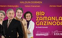 Haldun Dormen'in Yazıp Oynadığı Bir Zamanlar Gazinoda Tiyatro Oyun Bileti 67.50 TL yerine 40 TL