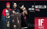 IF Performance Hall Beşiktaş'ta 21 Ekim'de Medellin Konser Bileti 33 TL Yerine 23 TL