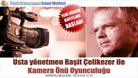 İstanbul Kumpanyası'ndan Usta Yönetmen Raşit Çelikezer İle Kamera Önü Oyunculuk Atölyesi!