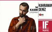 IF Performance Hall Beşiktaş'ta 14 Kasım'da Kahraman Deniz Konser Bileti 33 TL Yerine 23 TL