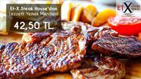 Mecidiyeköy Et-X Steak House'da Hepsi Birbirinden Lezzetli Yemek Menüleri!