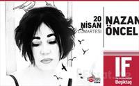 IF Performance Beşiktaş'ta 20 Nisan'da Nazan Öncel Konser Bileti 66 TL Yerine 50 TL