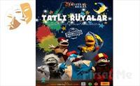 Heyecanlı Bir Hikaye 'Tatlı Rüyalar' Kukla Tiyatro Oyunu Bileti 35 TL yerine 24 TL