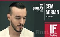 IF Performance Beşiktaş'ta 21 Şubat'ta 'Cem Adrian' Konser Bileti 66 TL yerine 53 TL
