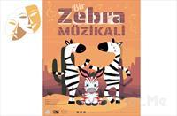 Dans ve Macera Dolu 'Bir Zebra Müzikali' Bileti 28.50 TL yerine 20TL'den Başlayan Fiyatlarla