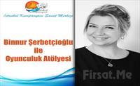 Usta Sanatçı Binnur Şerbetçioğlu ile Oyunculuk Atölyesi 400 TL yerine Sadece 350 TL