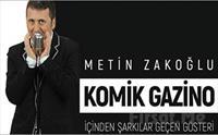 Müzik ve Kahkahanın Havada Uçuştuğu 'Metin Zakoğlu ile Komik Gazino' Konser Bileti 79 TL yerine 40 TL