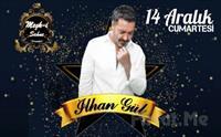 Nakkaştepe Meşk-i Şahane'de 14 Aralık'ta Fix Menü Eşliğinde 'İlhan Gül' Galası 220 TL Yerine 149 TL