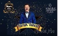 Nakkaştepe Meşk-i Şahane'de 15 Kasım'da Fix Menü Eşliğinde 'Faruk Tuncel' Galası 250 TL Yerine 169 TL