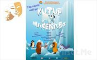 İstanbul Kumpanyası Ayrıcalığı İle 'Kutup Macerası' Adlı Müzikli Çocuk Oyunu 30 TL Yerine 24 TL