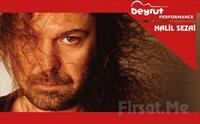 Beyrut Performance Kartal Sahne'de 30 Kasım'da Halil Sezai Konser Bileti 56 TL yerine 45 TL'den Başlayan Fiyatlarla