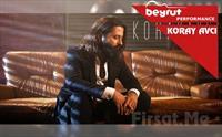 Beyrut Performance Kartal Sahne'de 21 Eylül'de KORAY AVCI Konser Bileti 68 TL yerine 59 TL