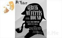 Bi'Takım Oyuncular'dan Gerçek Müfettiş Hound Kara Komedi Tiyatro Oyun Bileti 30 TL yerine 20 TL