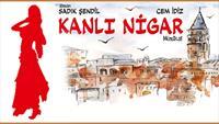 Geleneksel Türk Tiyatromuzun En Önemli Figürü Kanlı Nigar Müzikali 30 Mart Torium Sahnede!