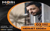 Mori Performance'ta 23 Mart'ta Mehmet Erdem Konser Bileti 50 TL yerine 30 TL'den Başlayan Fiyatlarla